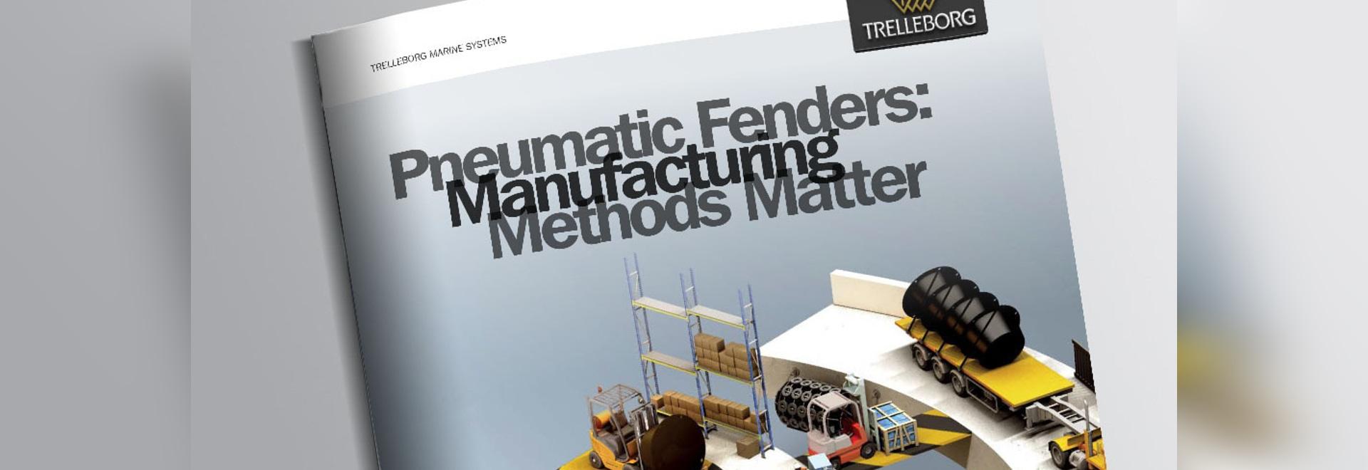 Pneumatic Fenders: Manufacturing Methods Matter