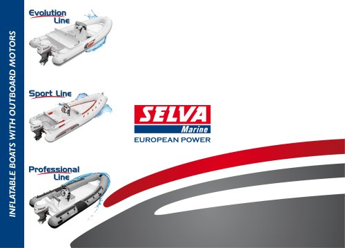 Selva 2012: Inflatable Boats with Outboard Motors General Catalogue Evolution Line, Sport Line, Professional Line