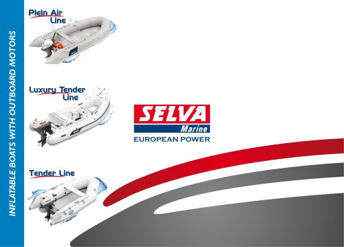 Selva 2012: Inflatable Boats with Outboard Motors General Catalogue Plein Air Line, Luxury Tender Line, Tender Line