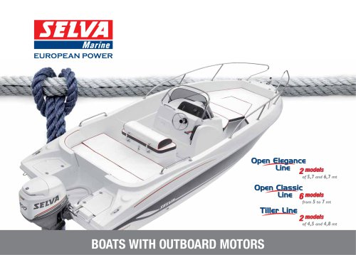Boats with Outboard Motors General Catalogue Open Elegance Line, Open Classic Line, Tiller Line