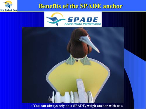 Benefits of the SPADE anchor