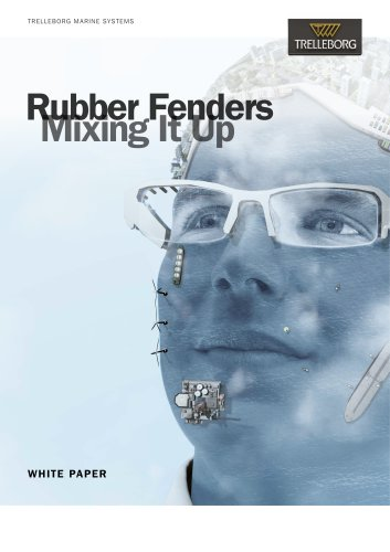 Whitepaper - Rubber fenders, Mixing it up