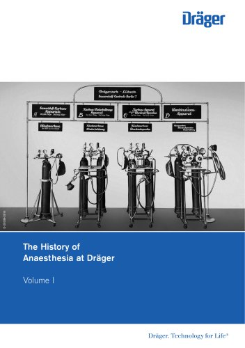 The History of Anaesthesia at Dräger Volume I