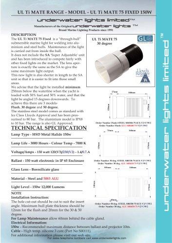 UL Ti MATE 75 150watt Fixed for Aluminium & Steel Hulls
