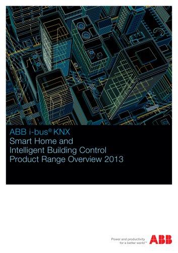 ABB i-bus® KNX, Smart Home and Intelligent Building Control Product Range Overview 2013