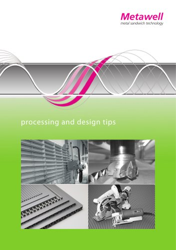 Metawell® processing and design tips