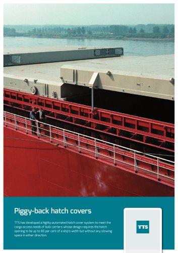 Piggy-back hatch covers