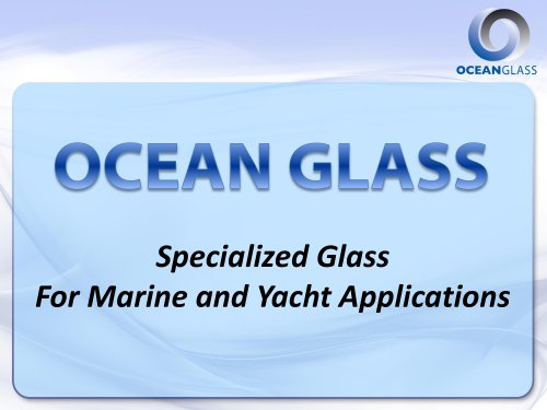 Ocean Glass Product Information